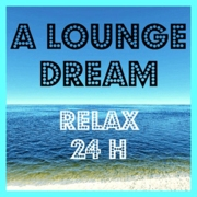 Логотип Radio A LOUNGE DREAM - Relax 24 H